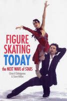 Figure Skating Today by Steve Milton, Gerard Chataigneau