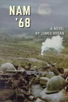Nam '68 A Novel by James Hogan