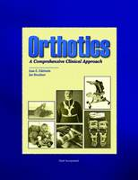 Orthotics A Comprehensive Clinical Approach by Joan E. Edelstein, Jan Bruckner