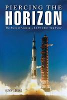 Piercing the Horizon The Making of a Twentieth-Century American Space Luminary by Sunny Tsiao