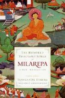 The Hundred Thousand Songs of Milarepa A New Translation by Tsangnyon Heruka, Christopher Stagg