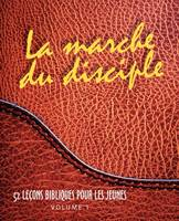 Marche Du Disciple, La (French The Disciple's Walk) by Monte Cyr