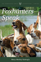 Foxhunters Speak An Oral History of American Foxhunting by Mary Motley Kalergis