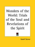 Wonders of the World Trials of the Soul by Rudolf Steiner