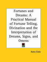 Fortunes and Dreams by Astra Cielo