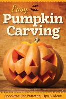 Easy Pumpkin Carving Spooktacular Patterns, Tips & Ideas by Peg Couch