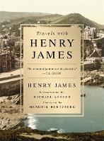 Travels with Henry James by Henry James, Hendrik Hertzberg, Michael Anesko