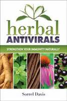 Herbal Antivirals Strengthen Your Immunity Naturally by Sorrel Davis