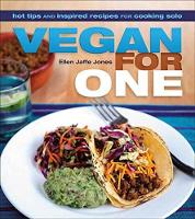 Vegan For One Hot Tips and Inspired Recipes for Cooking Solo by Ellen Jaffe Jones