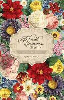 Botanical Inspirations by Lynn Araujo, Joseph Pierre