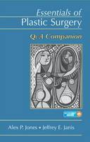 Essentials of Plastic Surgery Q&A Companion by Alex P. Jones, Jeffrey E. Janis