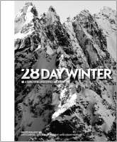 28 Day Winter A Snowboarding Narrative by Dean Blotto Gray, Adam Moran, Jeff Curtes