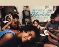 Spanish Harlem El Barrio in the '80s by Ed Morales