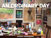 An Ordinary Day Kids with Rare Genetic Conditions by Karen Haberberg, Daniel Macarthur