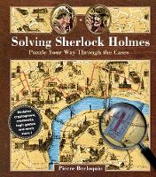 Solving Sherlock Holmes Puzzle Your Way Through the Cases by Pierre Berloquin