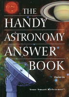 Handy Astronomy Answer Book by Charles Liu