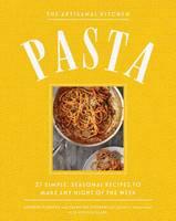 The New Artisanal Kitchen: Pasta by Andrew Feinberg, Francine Stephens, Melissa Clark