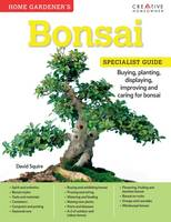 Home Gardener's Bonsai by David Squire