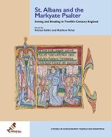 St. Albans and the Markyate Psalter Seeing and Reading in Twelfth-Century England by Kristen (Associate Curator, Department of Manuscripts, J. Paul Getty Museum) Collins