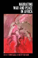 Narrating War and Peace in Africa by Toyin Falola