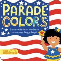 Parade Colors by Barbara Barbieri McGrath, Peggy Tagel