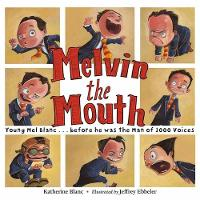 Melvin the Mouth by Katherine Blanc, Jeffrey Ebbeler