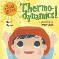 Baby Loves Thermodynamics! by Ruth Spiro