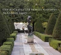 Rockefeller Family Gardens An American Legacy by L. Lederman