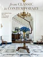 From Classic To Contemporary Decorating with Cullman & Kravis by Elissa Cullman, Tracey Pruzan