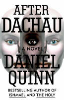 After Dachau by Daniel Quinn