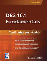 DB2 10.1 Fundamentals: Certification Study Guide by Roger E. Sanders