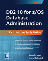 DB2 10 for z/OS Database Administration by Susan Lawson, Daniel Luksetich