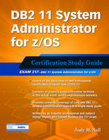 DB2 11 System Administrator for Z/OS: Certification Study Guide Exam 317 by Judy Nall