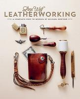 Lone Wolf Leatherworking A Complete How-to Manual by Michael Gartner