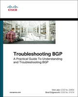Troubleshooting BGP A Practical Guide to Understanding and Troubleshooting BGP by Vinit Jain, Brad Edgeworth
