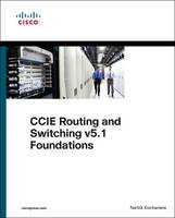 CCIE Routing and Switching V5.1 Foundations Bridging the Gap Between CCNP and CCIE by Narbik Kocharians