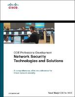 Network Security Technologies and Solutions (CCIE Professional Development Series) by Yusuf Bhaiji