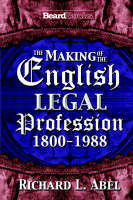 The Making of the English Legal Profession by Richard, L. Abel