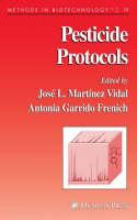 Pesticide Protocols by Jose L. Martinez Vidal, Antonia Garrido