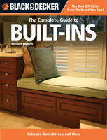 Black and Decker the Complete Guide to Built-ins Custom-made Storage, Cabinets & Furnishing by Creative Publishing International