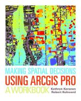 Making Spatial Decisions Using Arcgis A Workbook by Kathryn Keranen, Robert Kolvoord