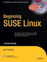 Beginning SUSE Linux From Novice to Professional by K Thomas
