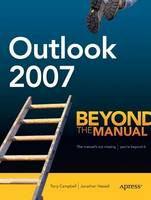 Outlook 2007 Beyond the Manual by Tony Campbell, Jonathan Hassell