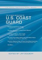 The U.S. Naval Institute on the U.S. Coast Guard U.S. Naval Institute Wheel Books by Jim Dolbow