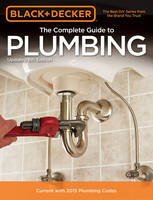 The Complete Guide to Plumbing (Black & Decker) by Editors of Cool Springs Press