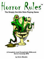 Horror Rules, the Simply Horrible Roleplaying Game by Chris Weedin