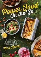 Power Food On the Go Prepare, Preserve, and Take Along by Rens Kroes