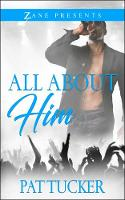 All About Him A Novel by Pat Tucker