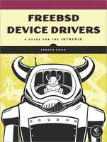 Freebsd Device Drivers by Joseph Kong