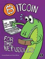 Bitcoin For The Befuddled by Conrad Barski